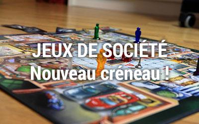 Jeux de société : nouveau créneau !